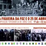 """Exposição fotográfica """"A Figueira da Foz e o 25 de abril"""""""